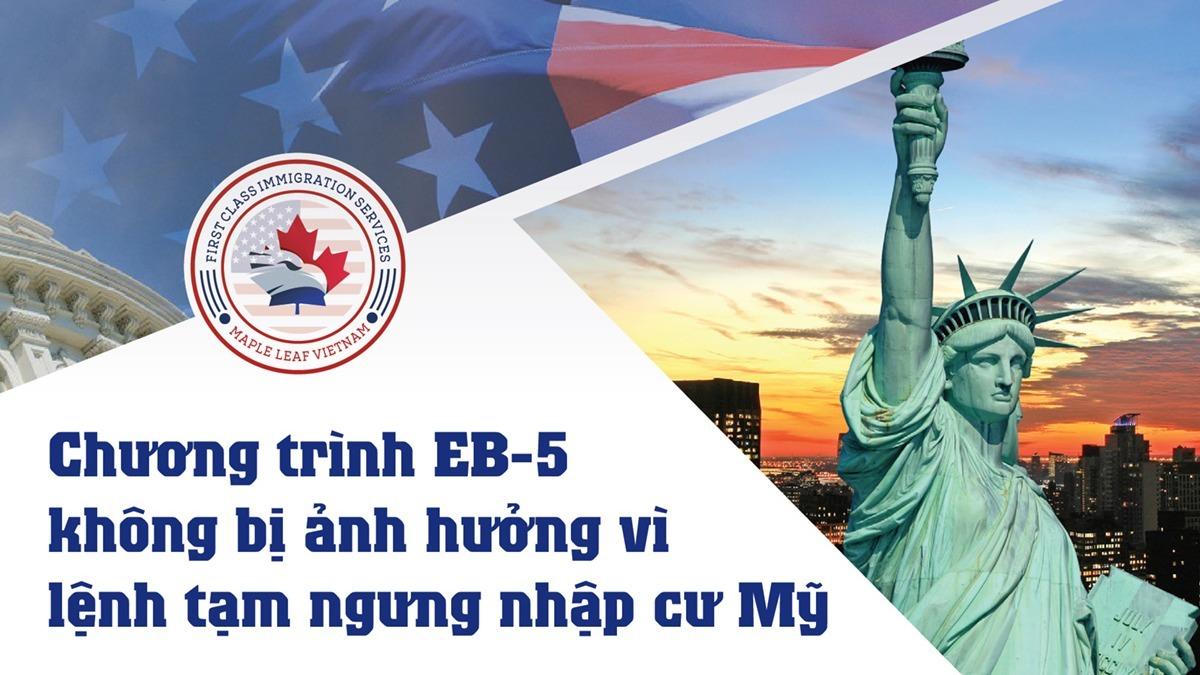 chuong-trinh-eb-5-khong-bi-anh-huong-vi-lenh-tam-ngung-nhap-cu-my